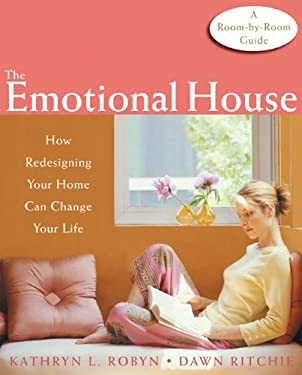 The Emotional House: How Redesigning Your Home Can Change Your Life 9781572244085