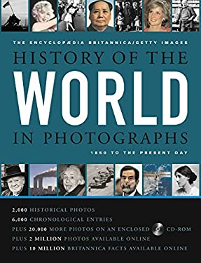 The Encyclop Dia Britannica/Getty Images History of the World in Photographs: 1850 to the Present 9781579125837