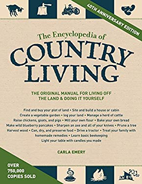 The Encyclopedia of Country Living, 40th Anniversary Edition 9781570618406