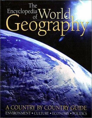 The Encyclopedia of World Geography: A Country by Country Guide 9781571458711
