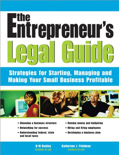 The Entrepreneur's Legal Guide: Strategies for Starting, Managing, and Making Your Small Business Profitable 9781572482357