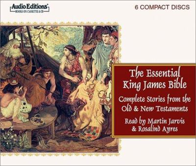 The Essential King James Bible: Complete Stories from the Old and New Testaments 9781572702462