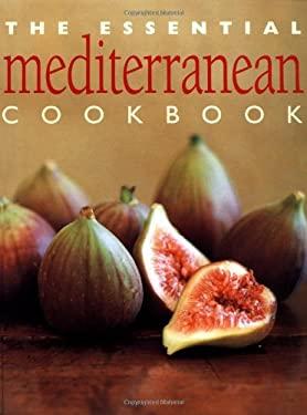 The Essential Mediterranean Cookbook 9781571459770