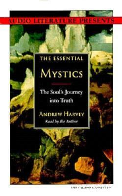 The Essential Mystics: The Soul's Journey Into Truth 9781574530261