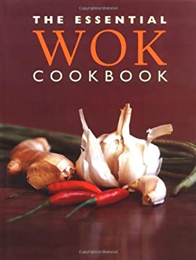 The Essential Wok Cookbook 9781571459763