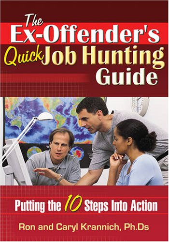 The Ex-Offender's Quick Job Hunting Guide: Putting the 10 Steps Into Action 9781570232855