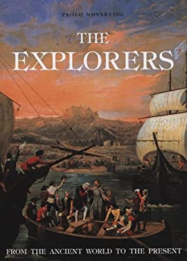 The Explorers: From the Ancient World to the Present 9781572154858