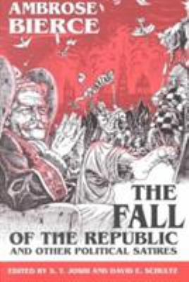 The Fall of the Republic and Other Political Satires 9781572330962