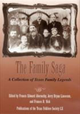 The Family Saga: A Collection of Texas Family Legends 9781574411683