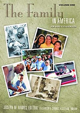 The Family in America: An Encyclopedia Volume 1 A-G and Volume 2 H-W 9781576072325