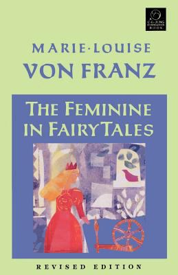 The Feminine in Fairy Tales 9781570626098