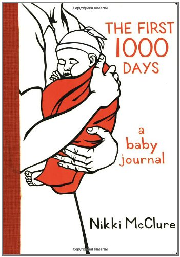 The First 1,000 Days: A Baby Journal 9781570615085