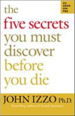 The Five Secrets You Must Discover Before You Die 9781576754757