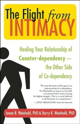 The Flight from Intimacy: Healing Your Relationship of Counter-Dependence - The Other Side of Co-Dependency 9781577316053