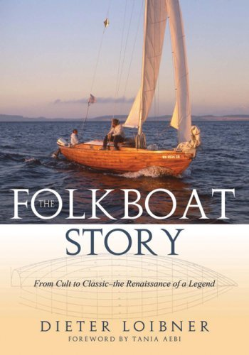 The Folkboat Story: From Cult to Classic - The Renaissance of a Legend 9781574092745