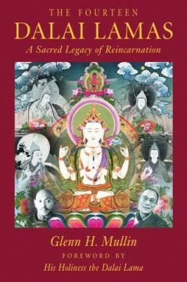The Fourteen Dalai Lamas: A Sacred Legacy of Reincarnation 9781574160925