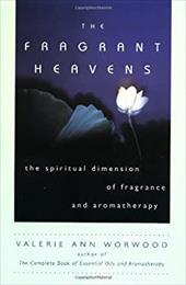 The Fragrant Heavens: Spiritual and Vibrational Aromatherapy 7111325