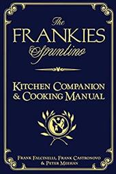"The Frankies Spuntino Kitchen Companion & Cooking Manual: An Illustrated Guide to ""Simply the Finest"" 7132641"
