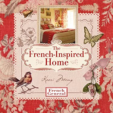 The French-Inspired Home 9781579909963