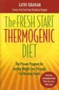 The Fresh Start Thermogenic Diet: The Proven Program for Lasting Weight Loss Through Fat-Burning Foods 9781578262212