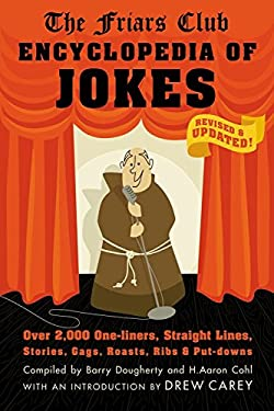 The Friars Club Encyclopedia of Jokes: Over 2,000 One-Liners, Straight Lines, Stories, Gags, Roasts, Ribs, and Put-Downs 9781579128043