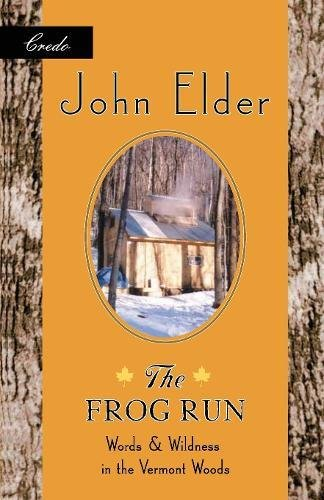The Frog Run: Words and Wildness in the Vermont Woods 9781571312587