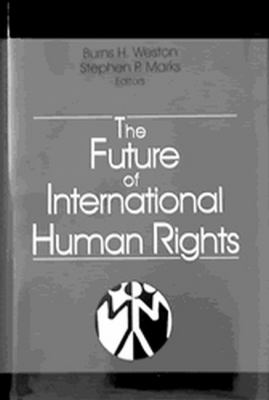 The Future of International Human Rights 9781571050984