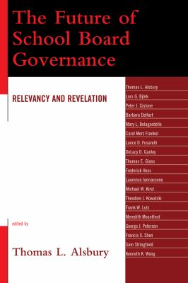 The Future of School Board Governance: Relevancy and Revelation 9781578867950