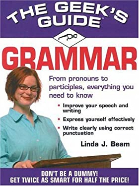The Geek's Guide: Grammar 9781575872551