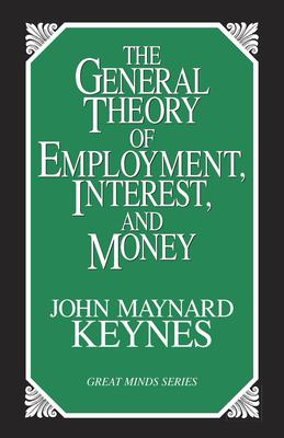 The General Theory of Employment, Interest, and Money 9781573921398