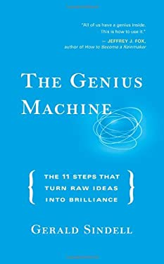 The Genius Machine: The 11 Steps That Turn Raw Ideas Into Brilliance 9781577316503