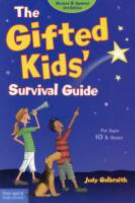 The Gifted Kids' Survival Guide: For Ages 10 & Under 9781575423227