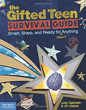 The Gifted Teen Survival Guide: Smart, Sharp, and Ready for (Almost) Anything 9781575423814