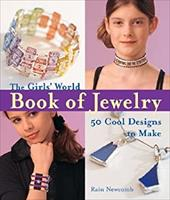 The Girls' World Book of Jewelry: 50 Cool Designs to Make 7134640