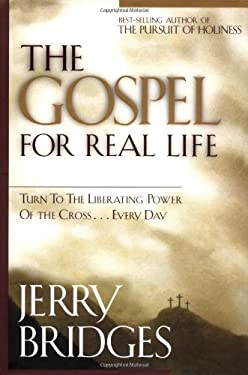 The Gospel for Real Life: Return to the Liberating Power of the Cross