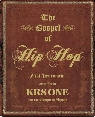 The Gospel of Hip Hop: First Instrument 9781576874974