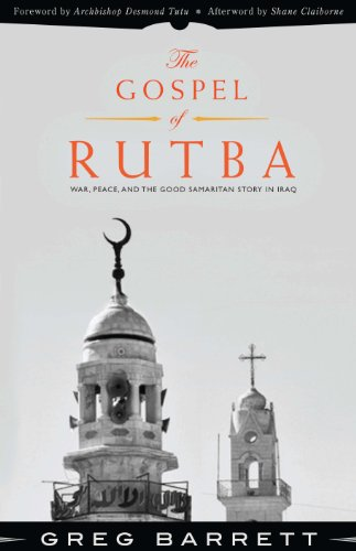 The Gospel of Rutba: War, Peace, and the Good Samaritan Story in Iraq 9781570759512