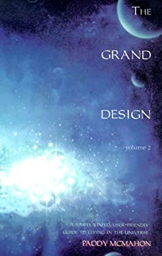 The Grand Design: A Simple-Stated, User-Friendly Guide to Living in the Universe 9781571741554