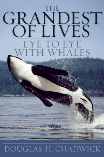 The Grandest of Lives: Eye to Eye with Whales 9781578051472