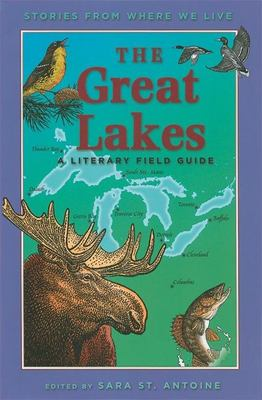 The Great Lakes: A Literary Field Guide 9781571316547