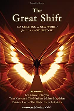 The Great Shift: Co-Creating a New World for 2012 and Beyond 9781578634576