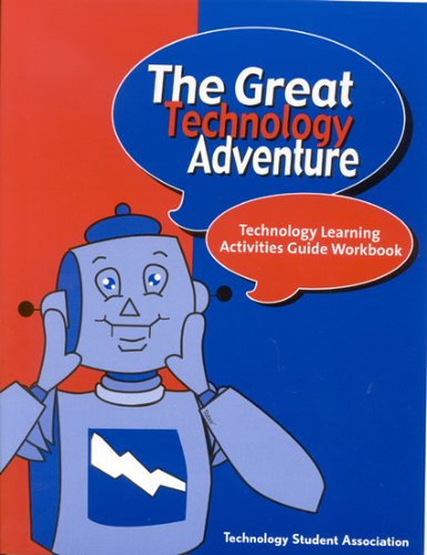The Great Technology Adventure: Technology Learning Activities Guide Workbook 9781578861828