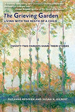 The Grieving Garden: Living with the Death of a Child