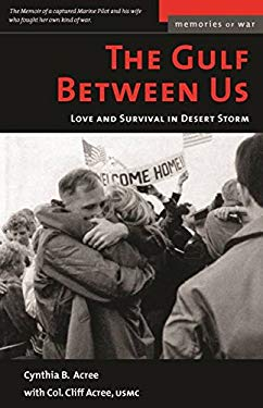 The Gulf Between Us: Love and Terror in Desert Storm 9781574886047