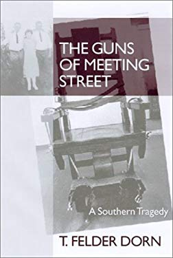 The Guns of Meeting Street: A Southern Tragedy 9781570034251