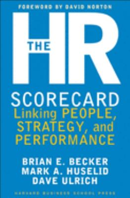 The HR Scorecard: Linking People, Strategy, & Performance 9781578511365