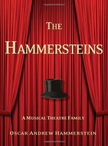 The Hammersteins: A Musical Theatre Family 9781579128463