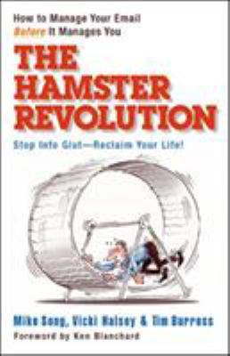 The Hamster Revolution: How to Manage Your Email Before It Manages You 9781576754375