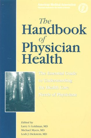 The Handbook of Physician Health: The Essential Guide to Understanding the Health Care Needs of Physicians 9781579470043