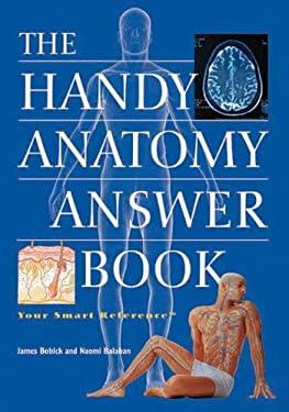 The Handy Anatomy Answer Book